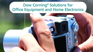 Dow Corning® Solutions for Office Equipment and Home Electronics